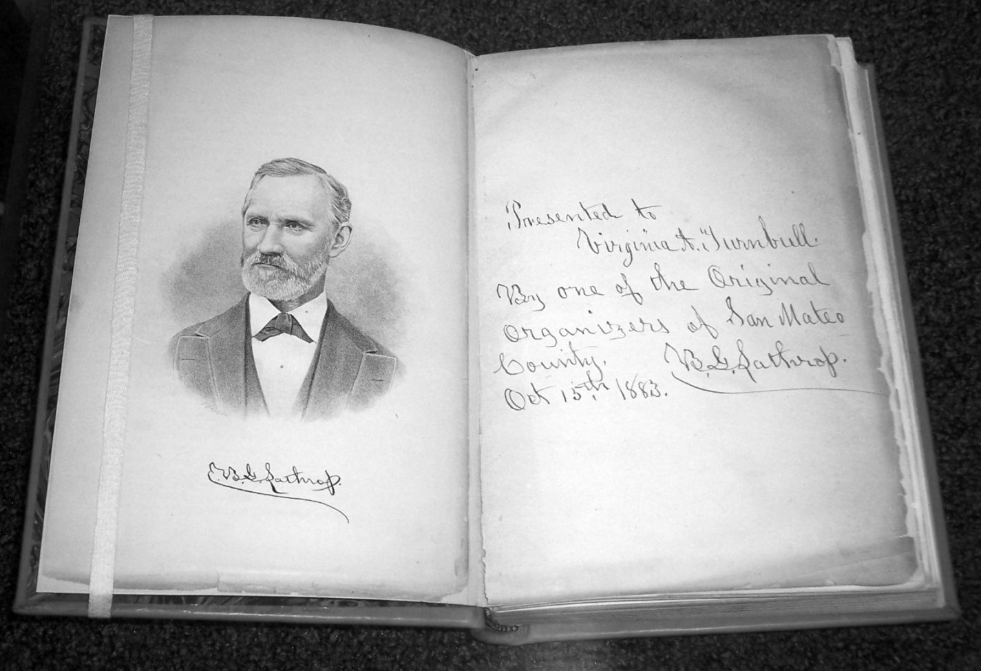 Archive book of the History of San Mateo County. Inscribed by Benjamin G. Lathrop. Presented to Virginia Turnbull By one of the Original Organizers of San Mateo County, B. G. Lathrop Oct 15th. 1883.